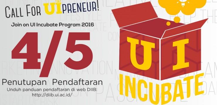 Pekan Terakhir Pendaftaran UI INCUBATE 2016