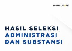 Pengumuman Lolos Seleksi Substansi UI Incubate 2019
